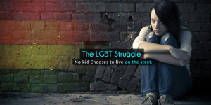 The LGBT Struggle – Homeless & Gay Youth